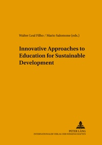 Walter Leal filho et Mario Salomone - Innovative Approaches to Education for Sustainable Development.