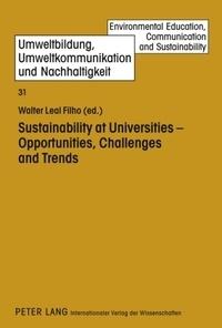 Walter Leal filho - Sustainability at Universities - Opportunities, Challenges and Trends.