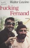 Walter Lewino - Fucking Fernand.