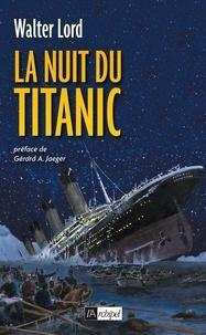 Walter Lord - La nuit du Titanic.
