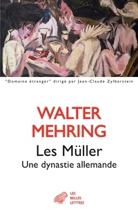 Walter Mehring - Les Müller - Une dynastie allemande.