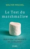 Walter Mischel - Le test du marshmallow - Les ressorts de la volonté.