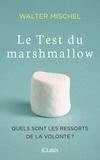 Walter Mischel - Le Test du marshmallow.