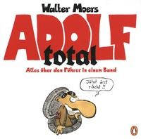 Walter Moers - Adolf total - Alles über den Führer in einem Band.