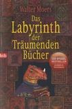 Walter Moers - Das Labyrinth Der Träumenden Bücher.