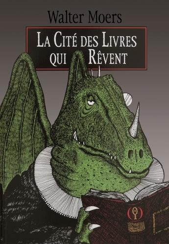 Walter Moers - La Cité des livres qui rêvent.