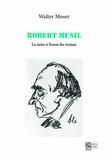 Walter Moser - Robert Musil - La mise à l'essai du roman.