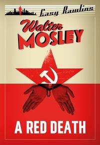 Walter Mosley - A Red Death - Easy Rawlins 2.