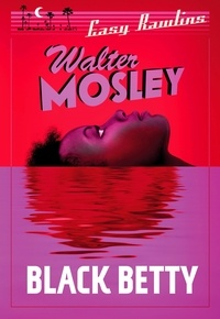 Walter Mosley - Black Betty - Easy Rawlins 4.