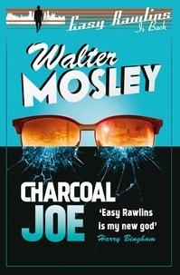 Walter Mosley - Charcoal Joe - Easy Rawlins 14.