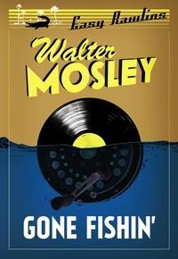 Walter Mosley - Gone Fishin' - Easy Rawlins 6.