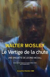 Walter Mosley - Le vertige de la chute - La première enquête de Leonid McGill.