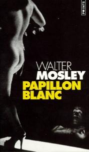 Walter Mosley - Papillon blanc.