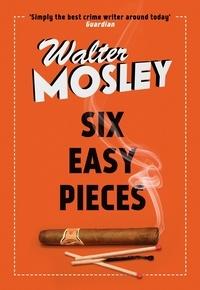 Walter Mosley - Six Easy Pieces - Easy Rawlins 8.