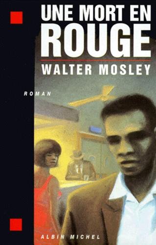 Walter Mosley - Une mort en rouge.