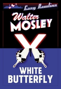 Walter Mosley - White Butterfly - Easy Rawlins 3.