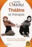 Walter Orioli - Théâtre et thérapie.