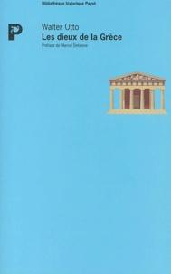 Walter Otto - Les dieux de la Grèce - La figure du divin au miroir de l'esprit grec.
