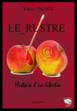 Walter Ozenne - Le rustre, histoire d'un libertin.