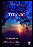 Walter Ozenne - Titanic, la légende existe je l'ai rencontrée.