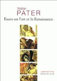 Walter Pater - Essais sur l'art de la Renaissance.