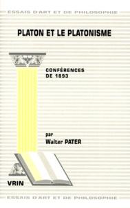 Walter Pater - PLATON ET LE PLATONISME. - Conférences de 1893.