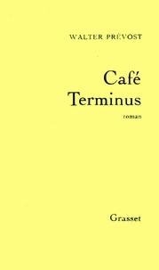 Walter Prévost - Café terminus.