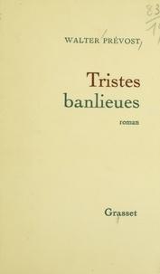 Walter Prévost - Tristes banlieues.