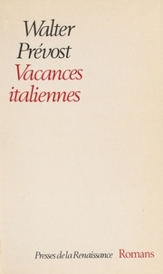 Walter Prévost - Vacances italiennes - Dramma giocoso.