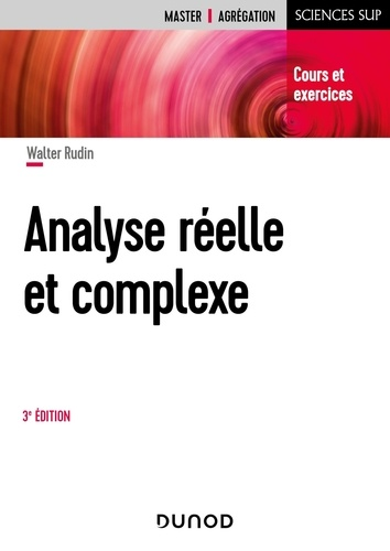 Analyse réelle et complexe. Cours et exercices 3e édition