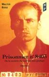 Walter Ruge - Prisonnier n° 8403 - De la montée du nazisme aux goulags.