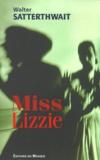 Walter Satterthwait - Miss Lizzie.
