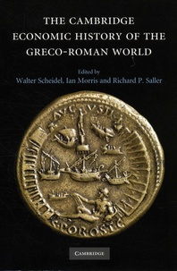 Walter Scheidel et Ian Morris - The Cambridge Economic History of the Greco-Roman World.