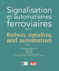 Walter Schön - Signalisation et automatismes ferroviaires - Tome 1.