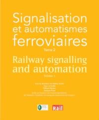 Walter Schön - Signalisation et automatismes ferroviaires - Tome 2.
