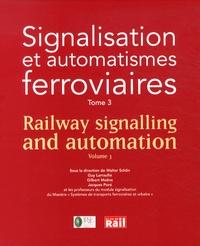 Walter Schön - Signalisation et automatismes ferroviaires - Tome 3.