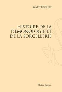 Walter Scott - Histoire de la démonologie et de la sorcellerie - Réimpression de l'édition de Paris, 1832.