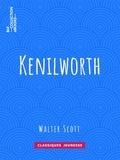 Walter Scott et Auguste-Jean-Baptiste Defauconpret - Kenilworth.