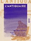 Walter Scott et Auguste-Jean-Baptiste Defauconpret - L'Antiquaire.