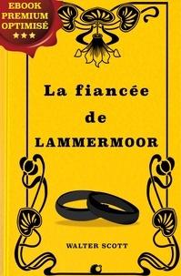 Walter Scott et Auguste-Jean-Baptiste Defauconpret - La fiancée de Lammermoor.