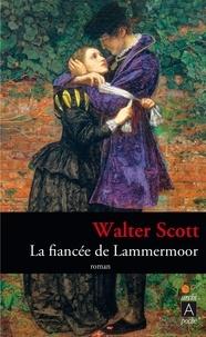 Walter Scott - La fiancée de Lammermoor.