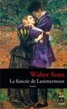 Walter Scott et Louis Labat - La fiancée de Lammermoor.