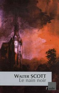 Walter Scott - Le nain noir.