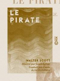 Walter Scott et  Janet-Lange - Le Pirate.