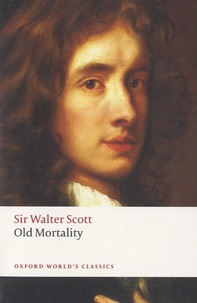 Walter Scott - Old Mortality.