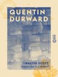 Walter Scott et A.-J. Hubert - Quentin Durward - Adaptation et réduction à l'usage de la jeunesse.