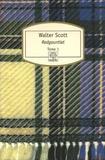 Walter Scott - Redgauntlet Histoire du XVIIIe siècle - Tome 1.
