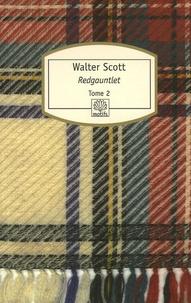 Walter Scott - Redgauntlet Histoire du XVIIIe siècle - Tome 2.