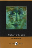 Walter Scott - The Lady of the Lake.
