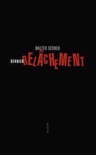 Livres audio téléchargement gratuit Dernier relâchement  - Un bréviaire pratique pour les escrocs et ceux qui veulent le devenir 9791030411164 par Walter Serner